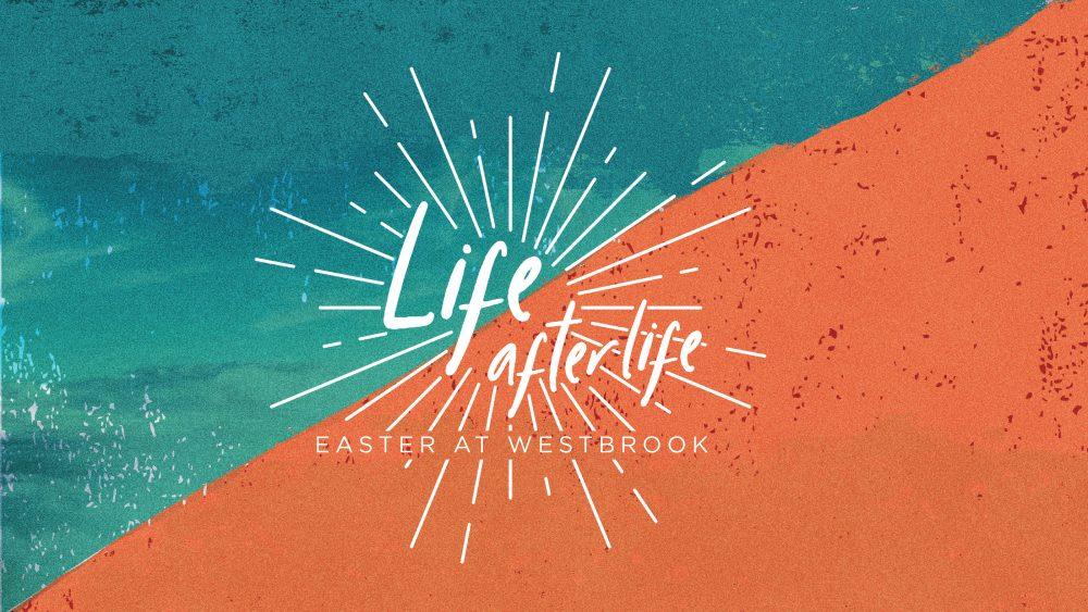 Easter 2020: Life afterlife